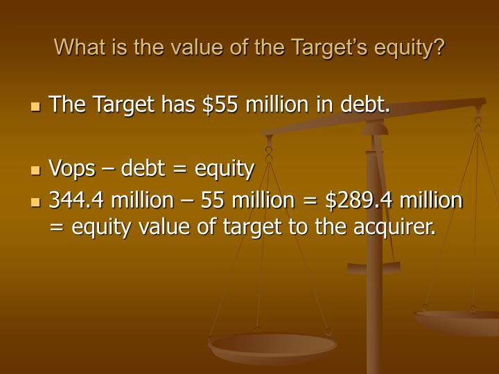 What is the value of the Target's equity?
