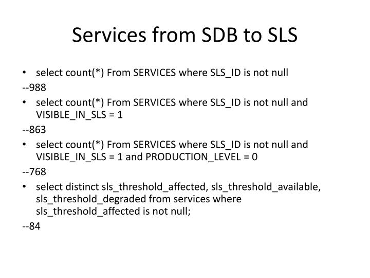 Services from SDB to SLS