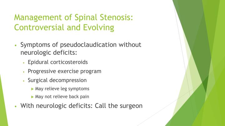 Management of Spinal Stenosis: Controversial and Evolving