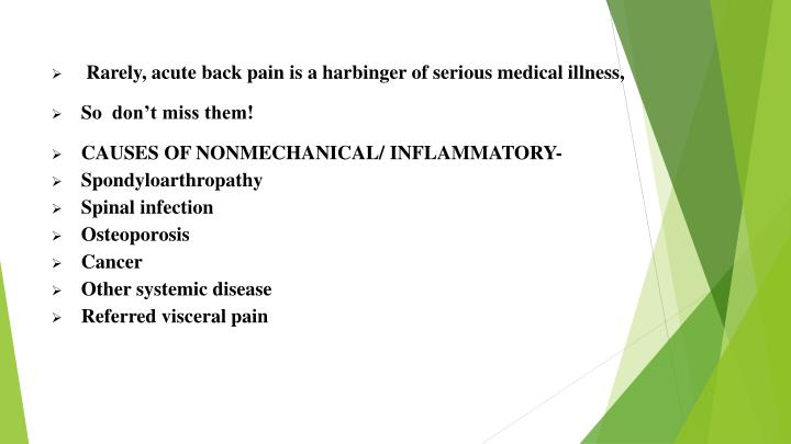 Rarely, acute back pain is a harbinger of serious medical illness,
