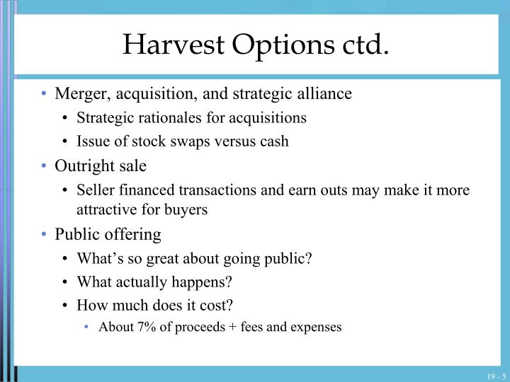 Harvest Options ctd.