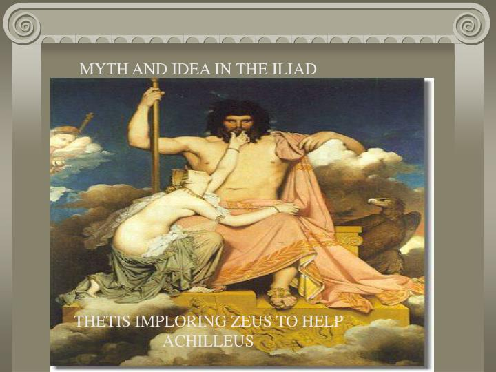 MYTH AND IDEA IN THE ILIAD