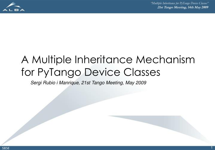 """Multiple Inheritance for PyTango Device Classes"""