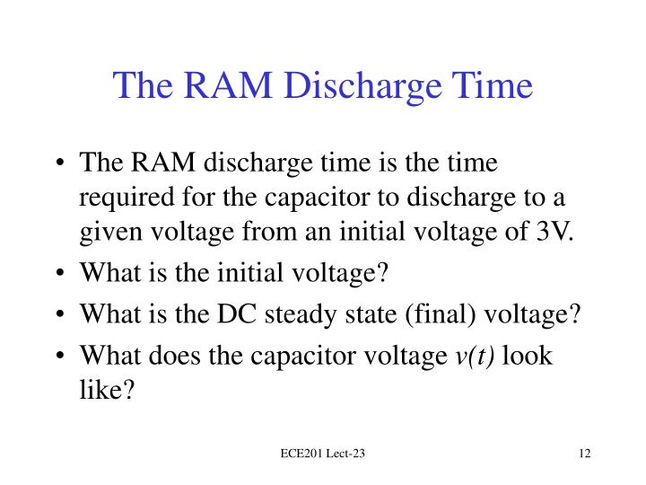 The RAM Discharge Time