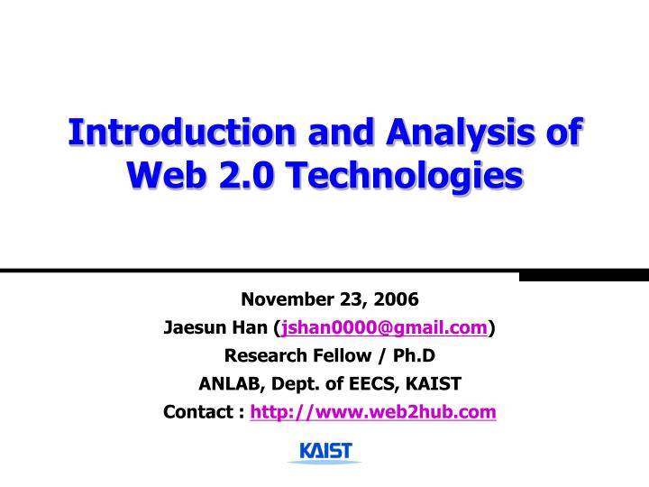 Introduction and Analysis of Web 2.0 Technologies