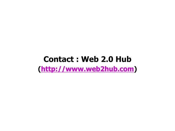 Contact : Web 2.0 Hub