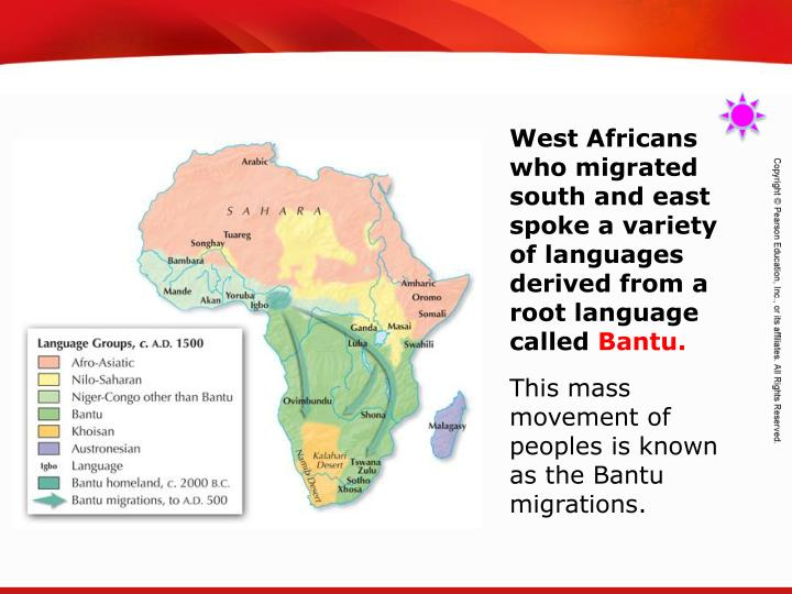 West Africans who migrated south and east spoke a variety of languages  derived from a root language
