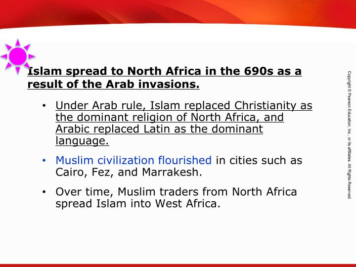 Under Arab rule, Islam replaced Christianity as the dominant religion of North Africa, and Arabic replaced Latin as the dominant language.