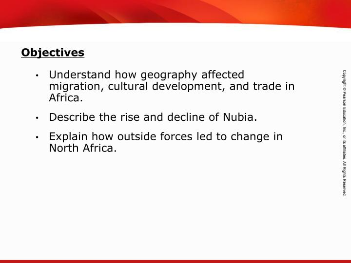 Understand how geography affected migration, cultural development, and trade in Africa.