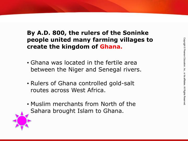 By A.D. 800, the rulers of the Soninke people united many farming villages to create the kingdom of