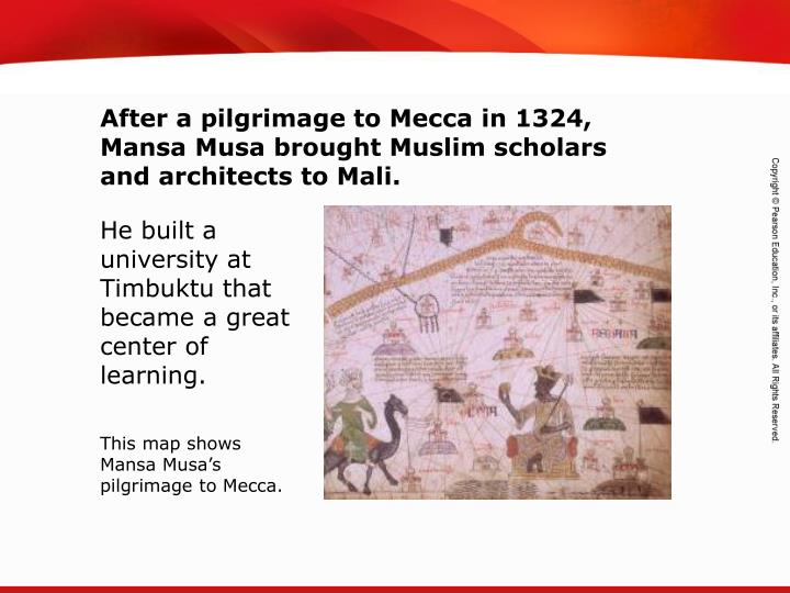 After a pilgrimage to Mecca in 1324, Mansa Musa brought Muslim scholars and architects to Mali.