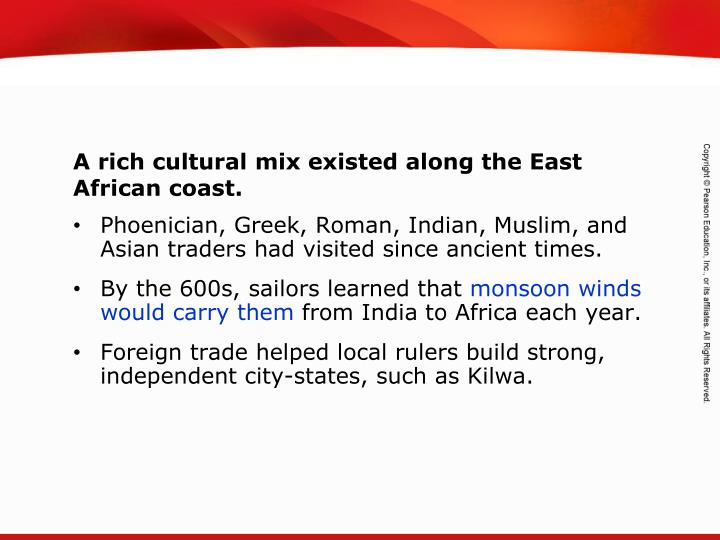 Phoenician, Greek, Roman, Indian, Muslim, and Asian traders had visited since ancient times.