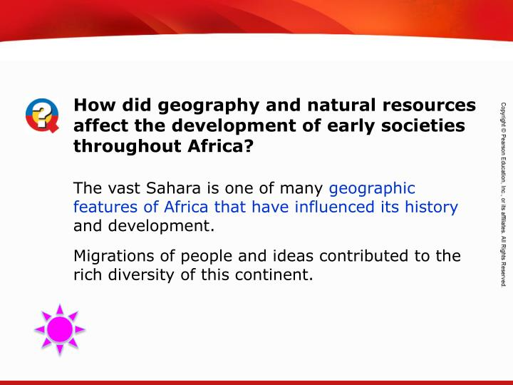 How did geography and natural resources affect the development of early societies throughout Africa?