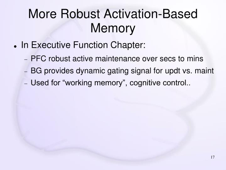 More Robust Activation-Based Memory