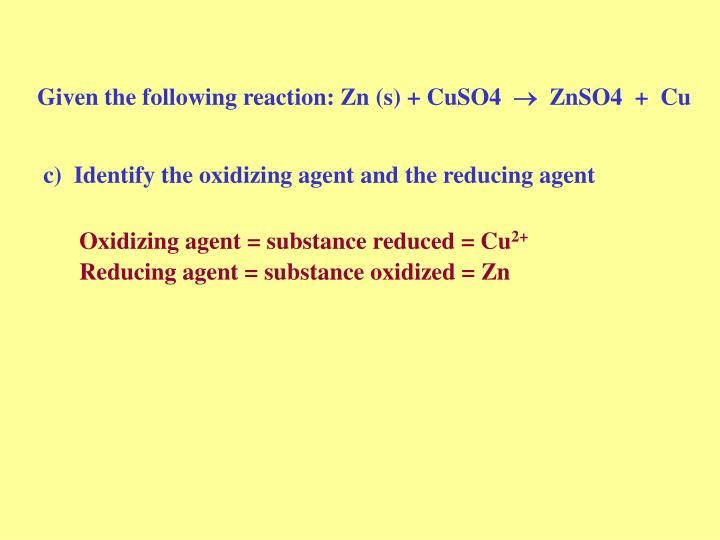 Given the following reaction: Zn (s) + CuSO4