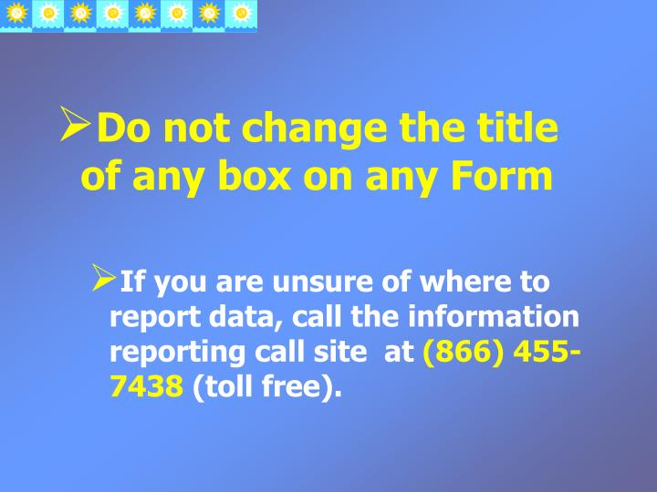 Do not change the title of any box on any Form