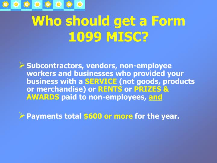 Who should get a Form 1099 MISC?