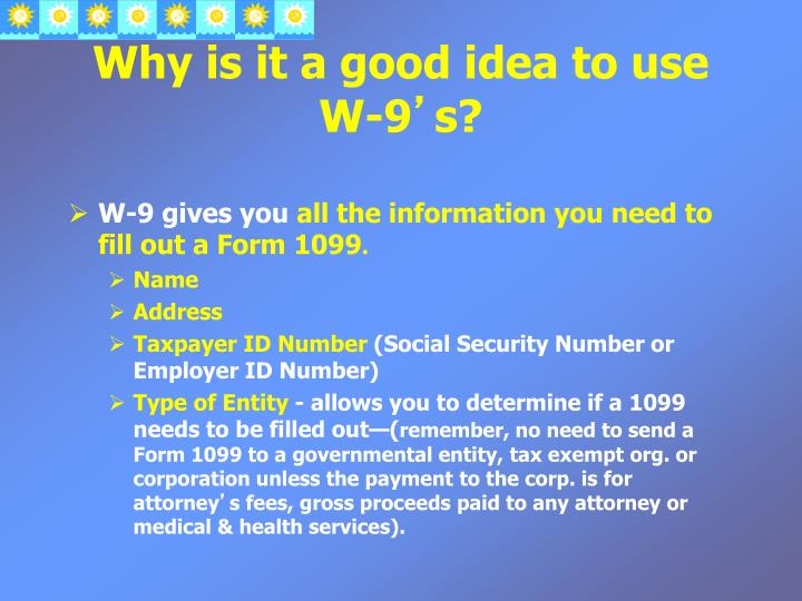 Why is it a good idea to use W-9
