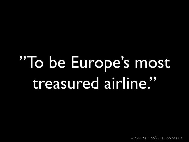 """To be Europe's most treasured airline."""