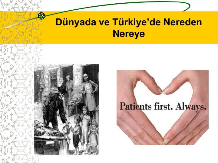Dünyada ve Türkiye'de Nereden Nereye