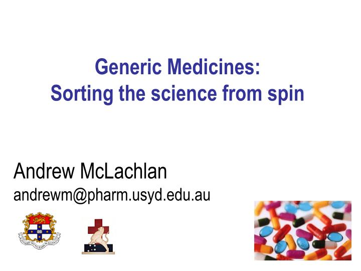 Generic medicines sorting the science from spin