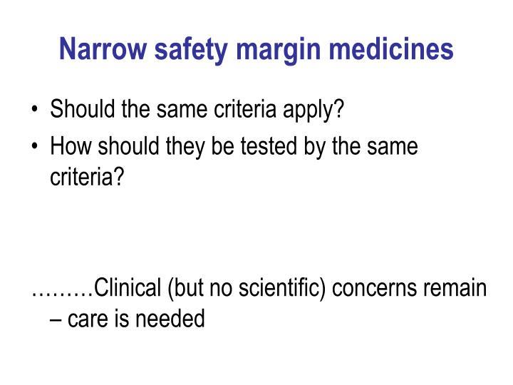 Narrow safety margin medicines