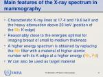 main features of the x ray spectrum in mammography