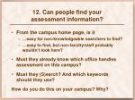 12 can people find your assessment information