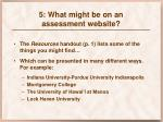 5 what might be on an assessment website