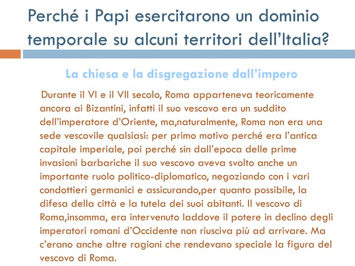 Perché i Papi esercitarono un dominio temporale su alcuni territori dell'Italia?