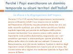 perch i papi esercitarono un dominio temporale su alcuni territori dell italia