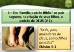 1 em fam lia padr o b blia os pais seguem na cria o de seus filhos o padr o de deus v 1