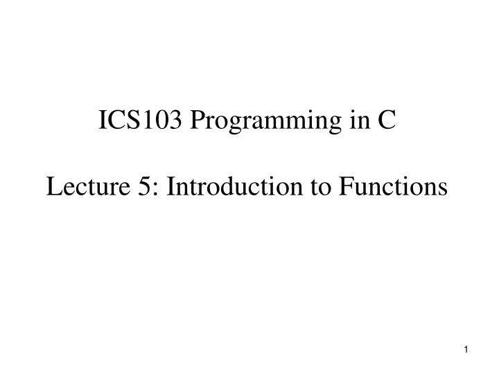 ICS103 Programming in C