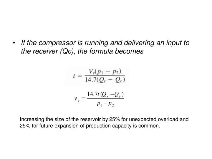 If the compressor is running and delivering an input to the receiver (Qc), the formula becomes