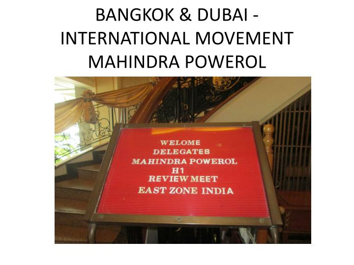 BANGKOK & DUBAI - INTERNATIONAL MOVEMENT