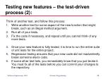 testing new features the test driven process 2