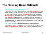 the planning game rationale