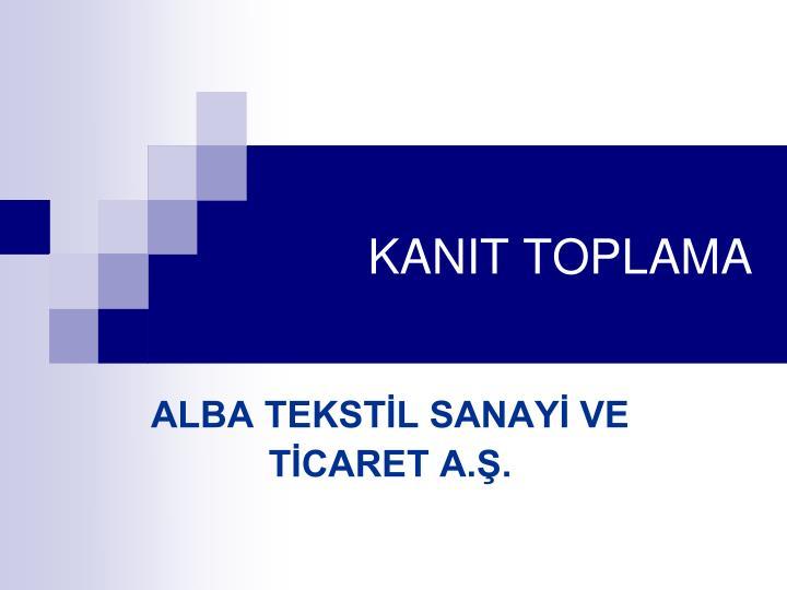 KANIT TOPLAMA