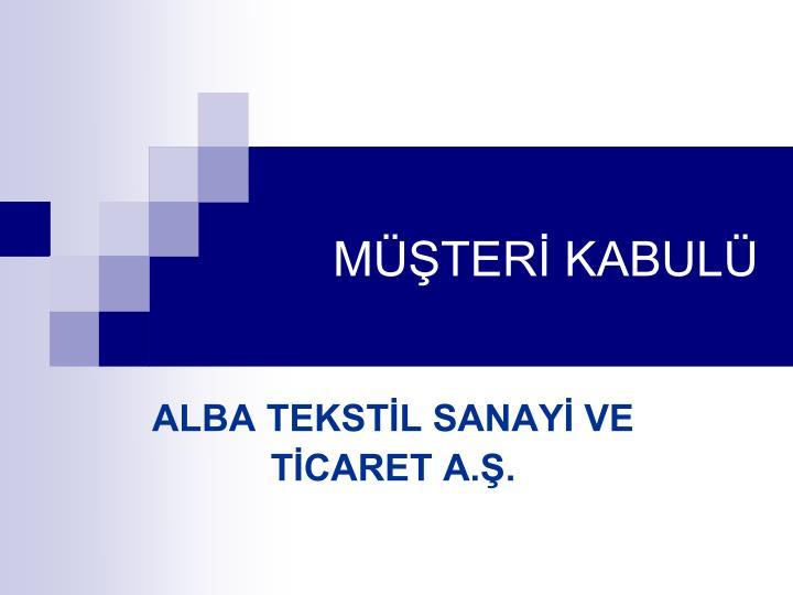 MÜŞTERİ KABULÜ