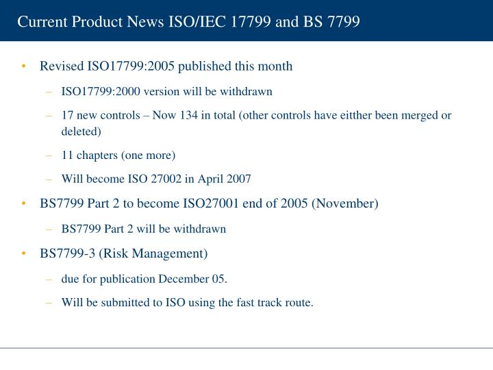 Current Product News ISO/IEC 17799 and BS 7799