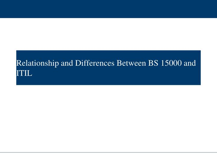 Relationship and Differences Between BS 15000 and ITIL