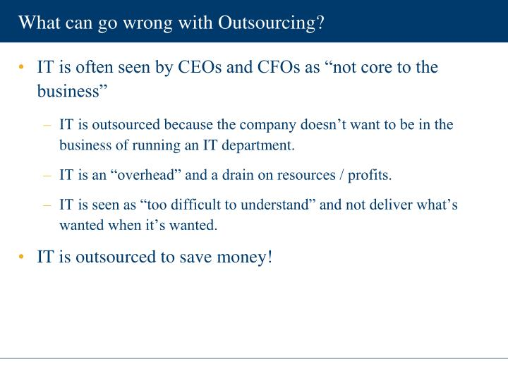 What can go wrong with Outsourcing?