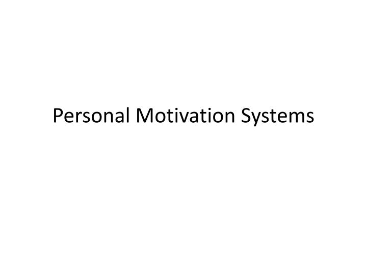 Personal motivation systems