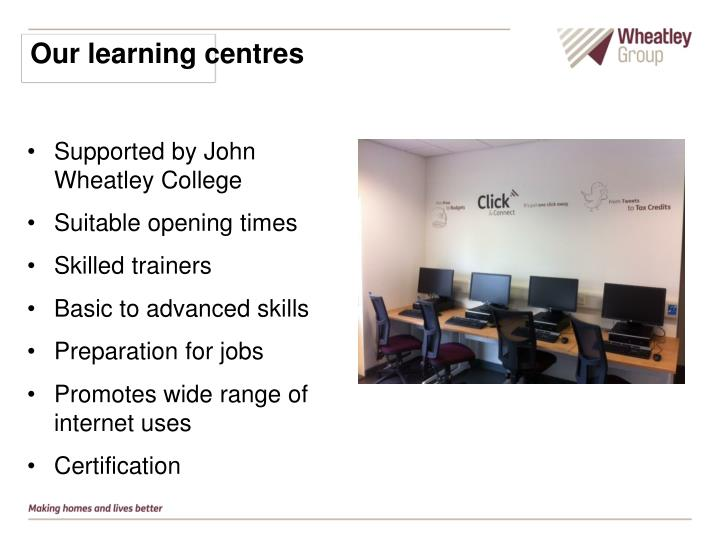 Our learning centres