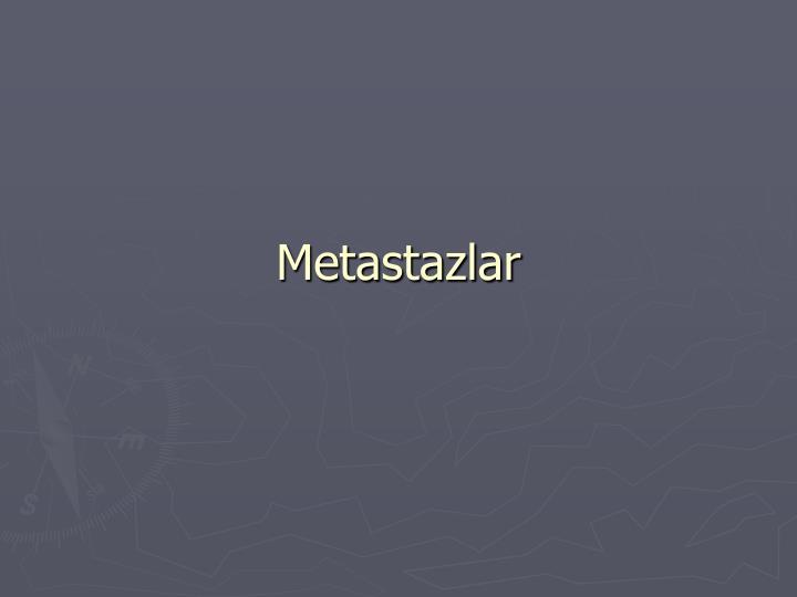 Metastazlar