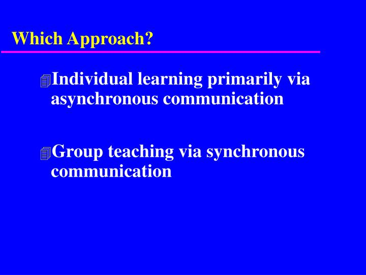 Which Approach?