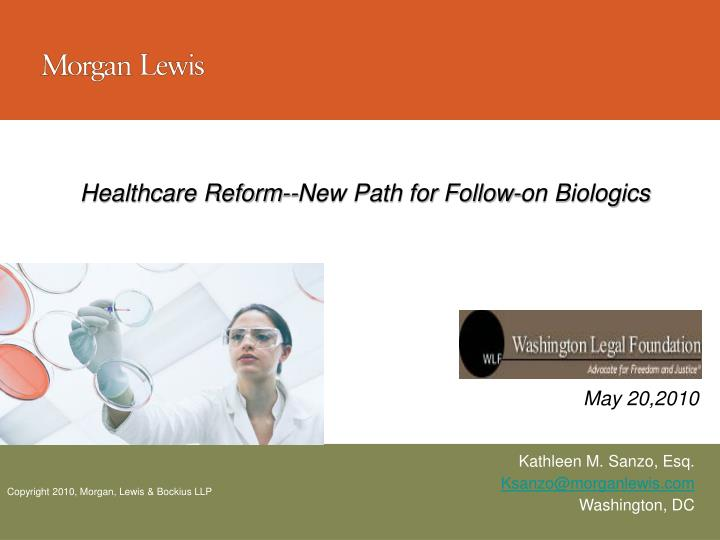 Healthcare Reform--New Path for Follow-on Biologics