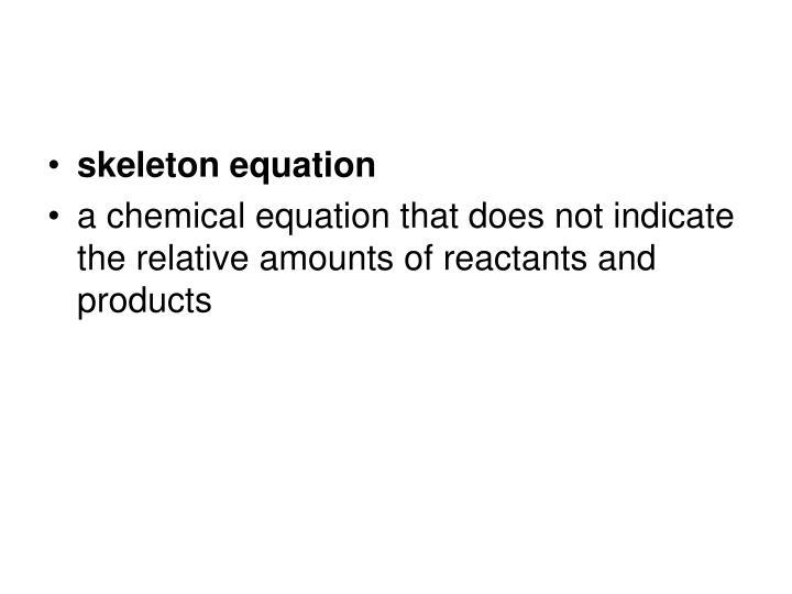 skeleton equation