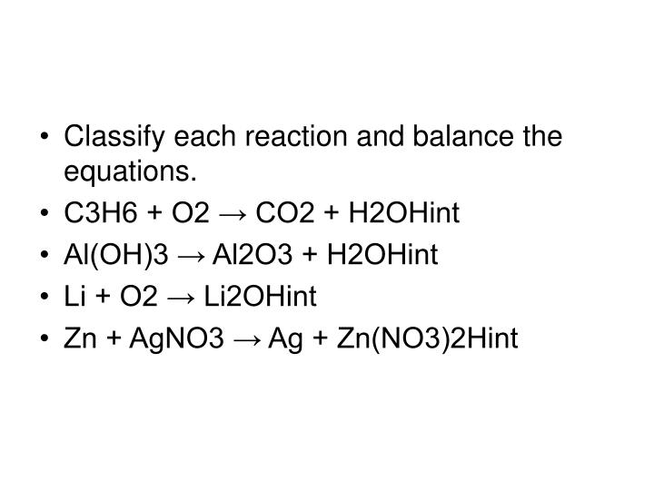 Classify each reaction and balance the equations.