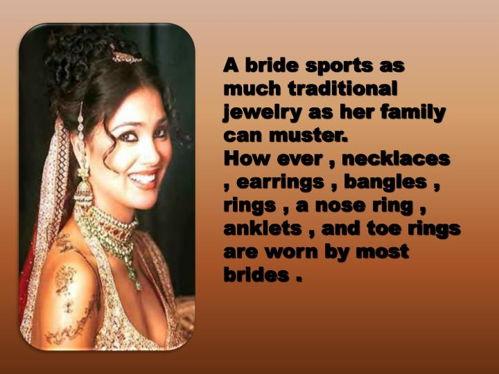 A bride sports as much traditional jewelry as her family can muster.